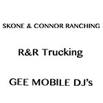 Skone & Conner Ranching, R&R Trucking and Gee Mobile DJ's